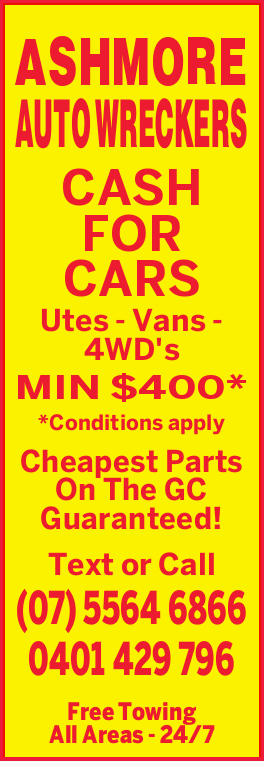 ASHMORE AUTO WRECKERS CASH FOR CARS    Utes - Vans - 4WD's MIN $400* *Conditions apply...