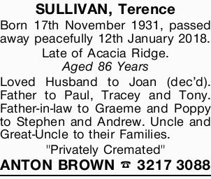 SULLIVAN, Terence   Born 17th November 1931, passed away peacefully 12th January 2018.   ...