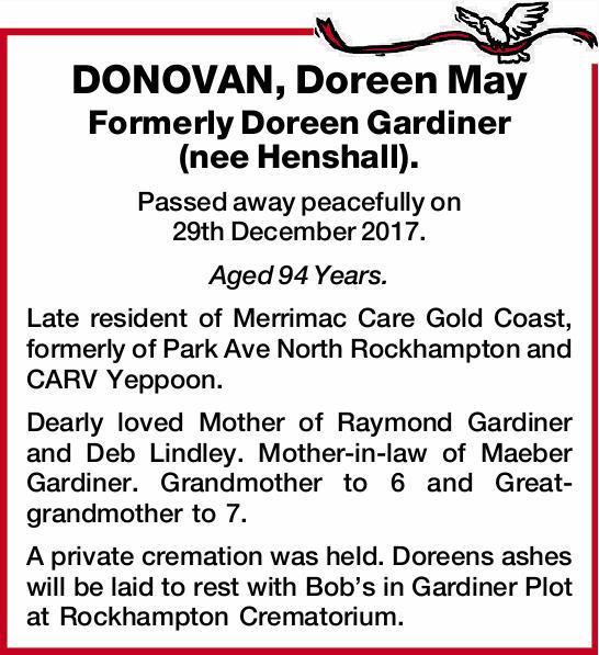 Formerly Doreen Gardiner (nee Henshall).   Passed away peacefully on 29th December 2017.  ...