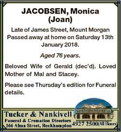 JACOBSEN, Monica (Joan) Late of James Street, Mount Morgan Passed away at home on Saturday 13th Janu...