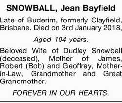 SNOWBALL, Jean Bayfield   Late of Buderim, formerly Clayfield, Brisbane. Died on 3rd January...