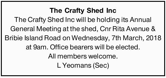 The Crafty Shed Inc   The Crafty Shed Inc will be holding its Annual General Meeting at the s...