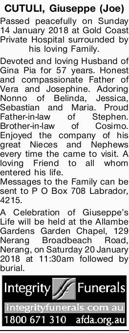 CUTULI, Giuseppe (Joe)   Passed peacefully on Sunday 14 January 2018 at Gold Coast Private Ho...