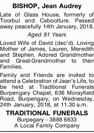 BISHOP, Jean Audrey   Late of Glass House, formerly of Toorbul and Caboolture.   Passed a...