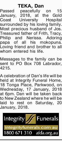 TEKA, Dan   Passed peacefully on 15 January 2018 at the Gold Coast University Hospital surrou...