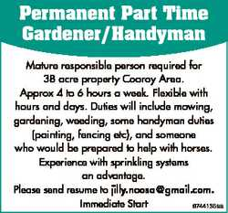 Permanent Part Time Gardener/Handyman Mature responsible person required for 38 acre property Cooroy...