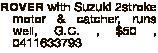 ROVER with Suzuki 2stroke motor & catcher, runs well, G.C. , $50 , 0411633793