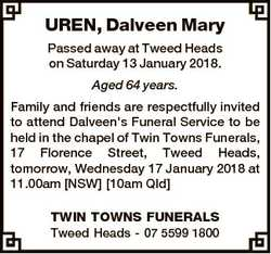 UREN, Dalveen Mary Passed away at Tweed Heads on Saturday 13 January 2018. Aged 64 years. Family and...