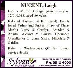NUGENT, Leigh Late of Milford Grange, passed away on 12/01/2018, aged 86 years. Beloved Husband of P...