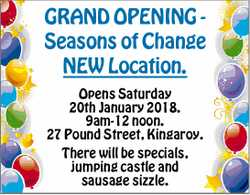 GRAND OPENING - Seasons of Change   NEW Location.   Opens Saturday 20th January 2018. 9am...