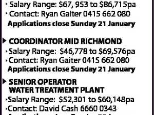EXCELLENT CAREER OPPORTUNITIES REVENUE COORDINATOR Salary Range: $67, 953 to $86,715pa Contact: Ryan Gaiter 0415 662 080 Applications close Sunday 21 January COORDINATOR MID RICHMOND Salary Range: $46,778 to $69,576pa Contact: Ryan Gaiter 0415 662 080 Applications close Sunday 21 January SENIOR OPERATOR WATER TREATMENT PLANT Salary ...