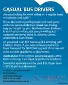 CASUAL BUS DRIVERS Are you looking for work either on a regular basis or just now and again? If you like working with people and have good customer service skills then casual bus driving may be the job for you. Northern Rivers Buslines is looking for enthusiastic people with good ...