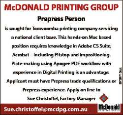 McDONALD PRINTING GROUP Prepress Person is sought for Toowoomba printing company servicing a nationa...