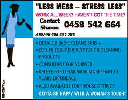 """""""LESS MESS - STRESS LESS"""" WORK ALL WEEK? HAVEN'T GOT THE TIME? Contact Sharon 0458..."""