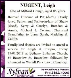 NUGENT, Leigh Late of Milford Grange, aged 86 years. Beloved Husband of Pat (dec'd). Dearly love...