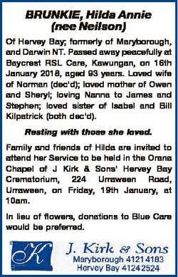 BRUNKIE, Hilda Annie (nee Neilson) Of Hervey Bay; formerly of Maryborough, and Darwin NT. Passed awa...