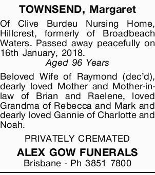 TOWNSEND, Margaret   Of Clive Burdeu Nursing Home, Hillcrest, formerly of Broadbeach Waters....
