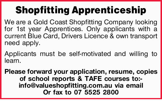 We are a Gold Coast Shopfitting Company looking for 1st year Apprentices. Only applicants with a...