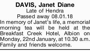 DAVIS, Janet Diane   Late of Hendra Passed away 08.01.18   In memory of Janet's life,...