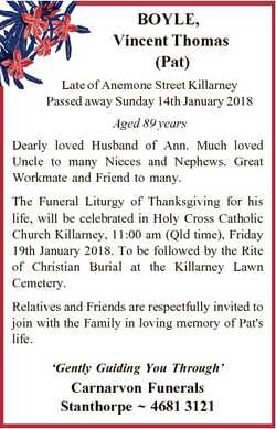 BOYLE, Vincent Thomas (Pat) Late of Anemone Street Killarney Passed away Sunday 14th January 2018 Ag...