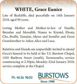 WHITE, Grace Eunice Late of Redcliffe, died peacefully on 14th January 2018, aged 90 years. Loving M...