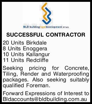 SUCCESSFUL CONTRACTOR   20 Units Birkdale   8 Units Enoggera   10 Units Kallangur  ...