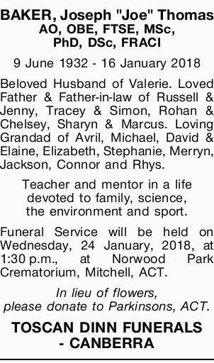AO, OBE, FTSE, MSc, PhD, DSc, FRACI   9 June 1932 - 16 January 2018   Beloved Husband of...