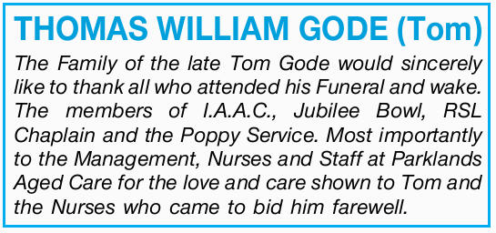 The Family of the late Tom Gode would sincerely like to thank all who attended his Funeral and wa...