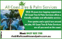With 18 years tree lopping experience All Coast Tree & Palm Services offers a friendly, reliable...