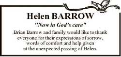 """Helen BARROW """"Now in God's care"""" Brian Barrow and family would like to thank everyone..."""