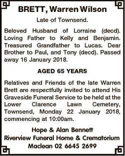 BRETT, Warren Wilson Late of Townsend. Beloved Husband of Lorraine (decd). Loving Father to Kelly an...
