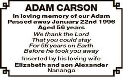 ADAM CARSON In loving memory of our Adam Passed away January 22nd 1996 Aged 56 years We thank the Lo...