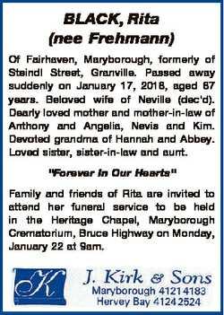 BLACK, Rita (nee Frehmann) Of Fairhaven, Maryborough, formerly of Steindl Street, Granville. Passed...