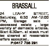 BRASSALL 24 LEAHY STREET, Saturday, 6:30 AM-12:00 PM, Garage sale deceased estate , large variety of...