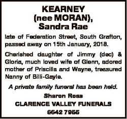 KEARNEY (nee MORAN), Sandra Rae late of Federation Street, South Grafton, passed away on 15th Januar...