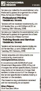 P 131 872 Tenders are invited for the establishment of a Preferred Suppliers Arrangement for a Fixed Price, Schedule of Rates Contract: Professional Printing TENDER NO. TR-0415 Tenders will be received electronically via LG Tender Box up until 2:00pm AEST on Tuesday, 13th February 2018. Tenders are invited for ...