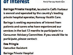 Expression of Interest Baringa Private Hospital, located in Coffs Harbour is owned and operated by the country's leading private hospital operator, Ramsay Health Care. Baringa is seeking expressions of interest from patients and carers who have experienced our services in the last 12 months to participate in a Consumer ...