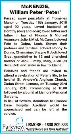 McKENZIE, William Peter `Peter' Passed away peacefully at Fromelles Manor on Tuesday 16th Januar...