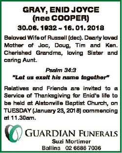 GRAY, ENID JOYCE (nee COOPER) 30.06. 1932  16. 01. 2018 Beloved Wife of Russell (dec). Dearly loved...