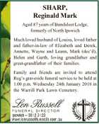 SHARP, Reginald Mark Aged 87 years of Bundaleer Lodge, formerly of North Ipswich Much loved husband of Louisa, loved father and father-in-law of Elizabeth and Derek, Annette, Wayne and Leann, Mark (dec'd), Helen and Garth, loving grandfather and great-grandfather of their families. Family and friends are invited to attend ...