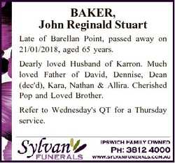 BAKER, John Reginald Stuart Late of Barellan Point, passed away on 21/01/2018, aged 65 years. Dearly...