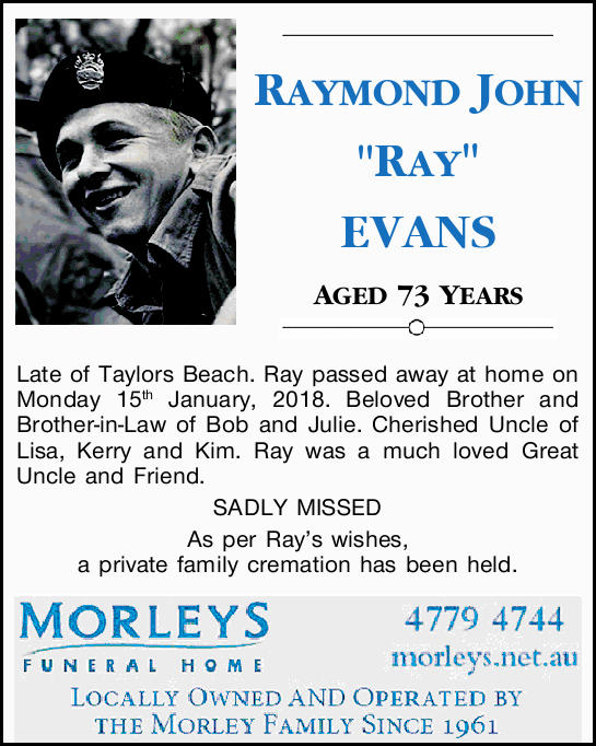AGED 73 YEARS   Late of Taylors Beach.   Ray passed away at home on Monday 15th January,...