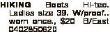 HIKING Boots Hi-tec. Ladies size 39. W/proof.. worn once., $20 B/East 0402850620