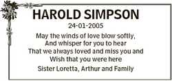 HAROLD SIMPSON 24-01-2005 May the winds of love blow softly, And whisper for you to hear That we alw...