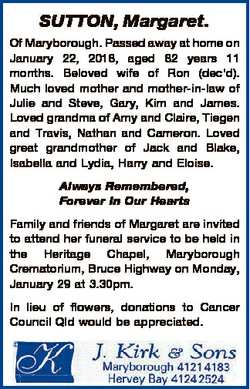 SUTTON, Margaret. Of Maryborough. Passed away at home on January 22, 2018, aged 82 years 11 months....