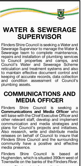 WATER & SEWERAGE SUPERVISOR Flinders Shire Council is seeking a Water and Sewerage Supervisor...
