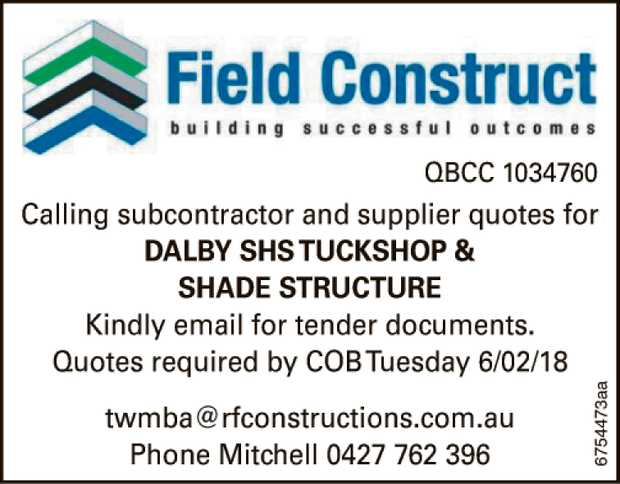 Calling subcontractor and supplier quotes for DALBY SHS TUCKSHOP & SHADE STRUCTURE Kindly ema...
