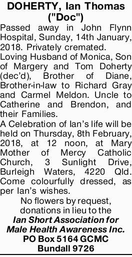 "DOHERTY, Ian Thomas (""Doc"")   Passed away in John Flynn Hospital, Sunday, 14th Janu..."