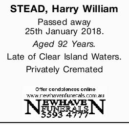 STEAD, Harry William   Passed away 25th January 2018.   Aged 92 Years.   Late of Clea...