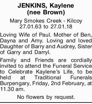 JENKINS, Kaylene (nee Brown)   Mary Smokes Creek - Kilcoy   27.01.63 to 27.01.18   Lo...